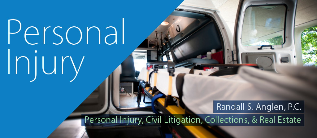 Personal Injury, Civil Litigation, Collections, & Real Estate Law